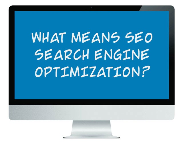 What means SEO Search Engine Optimization